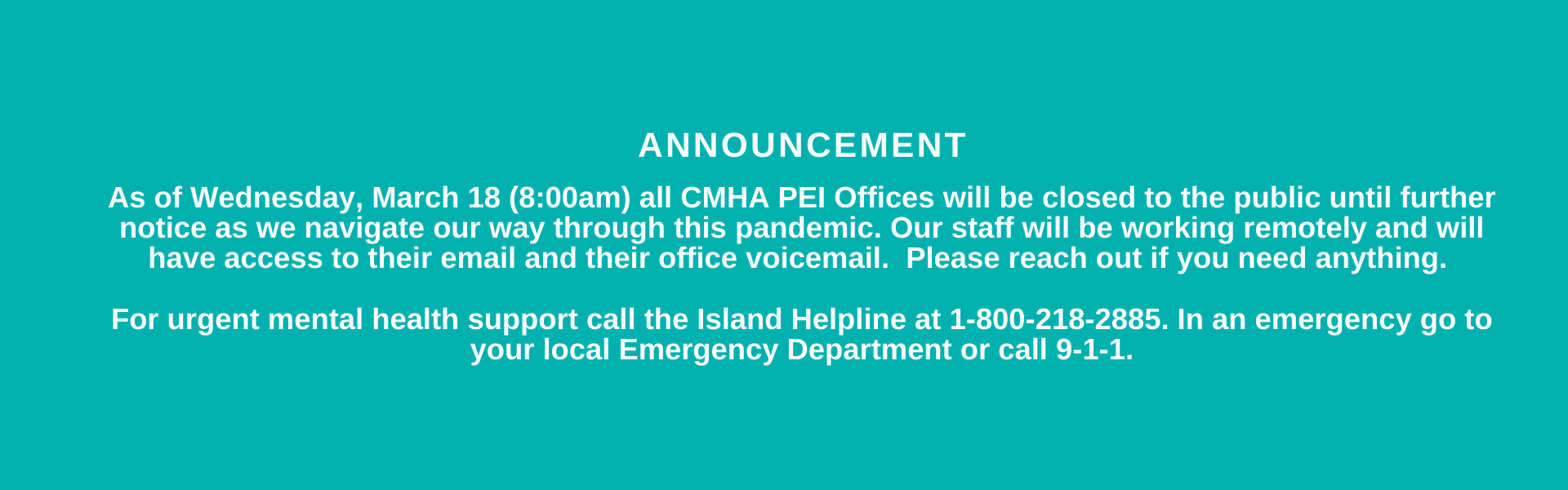 CMHA PEI has closed all its offices to the general public as of March 18 (8:00am)
